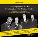 Great Speeches by the Presidents of the United States, 1933-2015 - eAudiobook