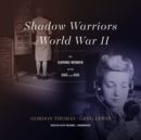 Shadow Warriors of World War II - eAudiobook