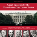 Great Speeches by the Presidents of the United States, Vol. 1 : 1933-1968 - eAudiobook