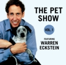 The Pet Show, Vol. 1 : Featuring Warren Eckstein - eAudiobook