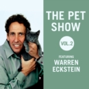The Pet Show, Vol. 2 : Featuring Warren Eckstein - eAudiobook