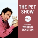 The Pet Show, Vol. 3 : Featuring Warren Eckstein - eAudiobook
