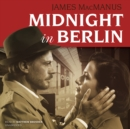 Midnight in Berlin - eAudiobook