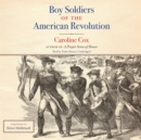 Boy Soldiers of the American Revolution - eAudiobook