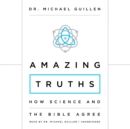 Amazing Truths : How Science and the Bible Agree - eAudiobook