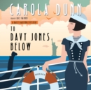 To Davy Jones Below : A Daisy Dalrymple Mystery - eAudiobook