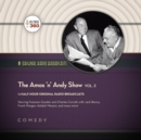 The Amos 'n' Andy Show, Vol. 3 - eAudiobook