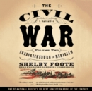 The Civil War: A Narrative, Vol. 2 : Fredericksburg to Meridian - eAudiobook