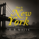 Here Is New York - eAudiobook