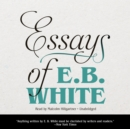 Essays of E. B. White - eAudiobook
