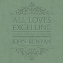 All Loves Excelling : The Saints' Knowledge of Christ's Love - eAudiobook