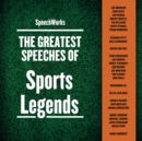 The Greatest Speeches of Sports Legends - eAudiobook