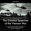 The Greatest Speeches of the Vietnam War - eAudiobook