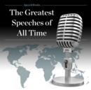 The Greatest Speeches of All Time - eAudiobook