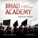 Jihad Academy : The Rise of Islamic State - eAudiobook