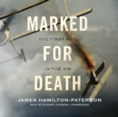 Marked for Death : The First War in the Air - eAudiobook