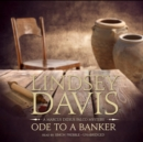 Ode to a Banker : A Marcus Didius Falco Mystery - eAudiobook