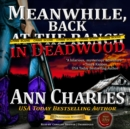 Meanwhile, Back in Deadwood - eAudiobook