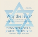 Why the Jews? : The Reason for Anti-Semitism, the Most Accurate Predictor of Human Evil - eAudiobook