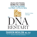 The DNA Restart : Unlock Your Personal Genetic Code to Eat for Your Genes, Lose Weight, and Reverse Aging - eAudiobook