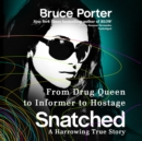 Snatched : From Drug Queen to Informer to Hostage-a Harrowing True Story - eAudiobook