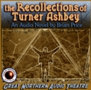 The Recollections of Turner Ashbey : An Audio Novel - eAudiobook