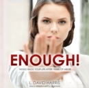 Enough! : Taking Back Your Life after Years of Abuse - eAudiobook