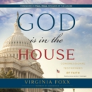 God Is in the House : Congressional Testimonies of Faith - eAudiobook