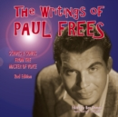 The Writings of Paul Frees : Scripts and Songs from the Master of Voice, 2nd Edition - eAudiobook