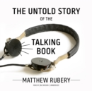 The Untold Story of the Talking Book - eAudiobook