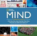 Mind : A Scientific Guide to Who You Are, How You Got That Way, and How to Make the Most of It - eAudiobook