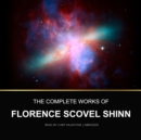 The Complete Works of Florence Scovel Shinn - eAudiobook