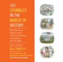 101 Stumbles in the March of History : What If the Great Mistakes in War, Government, Industry, and Economics Were Not Made? - eAudiobook