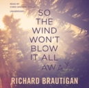 So the Wind Won't Blow It All Away - eAudiobook