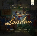 A March on London : Being a Story of Wat Tyler and the Peasant Revolt - eAudiobook