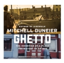 Ghetto : The Invention of a Place, the History of an Idea - eAudiobook