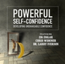 Powerful Self-Confidence : Developing Unshakeable Confidence - eAudiobook