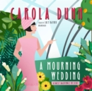 A Mourning Wedding : A Daisy Dalrymple Mystery - eAudiobook
