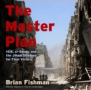 The Master Plan : ISIS, al-Qaeda, and the Jihadi Strategy for Final Victory - eAudiobook