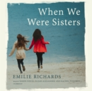 When We Were Sisters - eAudiobook