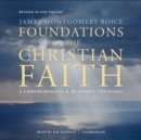 Foundations of the Christian Faith, Revised in One Volume : A Comprehensive & Readable Theology - eAudiobook