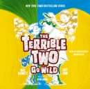 The Terrible Two Go Wild - eAudiobook