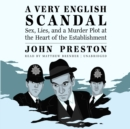 A Very English Scandal : Sex, Lies, and a Murder Plot at the Heart of the Establishment - eAudiobook