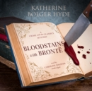 Bloodstains with Bronte : A Crime with the Classics Mystery - eAudiobook