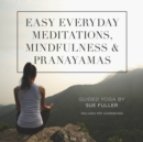 Easy Everyday Meditations, Mindfulness, and Pranayamas - eAudiobook