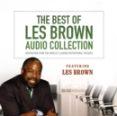 The Best of Les Brown Audio Collection : Inspiration from the World's Leading Motivational Speaker - eAudiobook