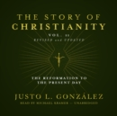 The Story of Christianity, Vol. 2, Revised and Updated : The Reformation to the Present Day - eAudiobook
