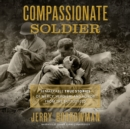 Compassionate Soldier - eAudiobook