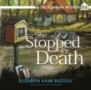 She Stopped for Death : A Little Library Mystery - eAudiobook