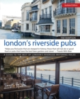London's Riverside Pubs, Updated Edition : A Guide to the Best of London's Riverside Watering Holes - Book